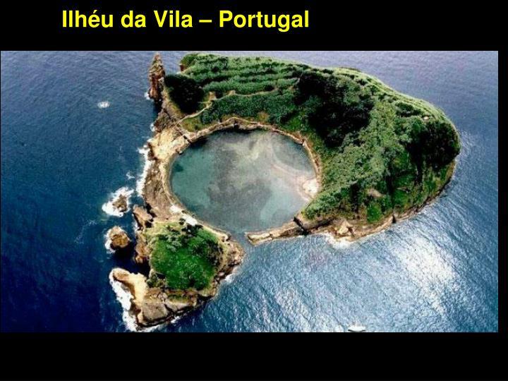 Ilhéu da Vila – Portugal