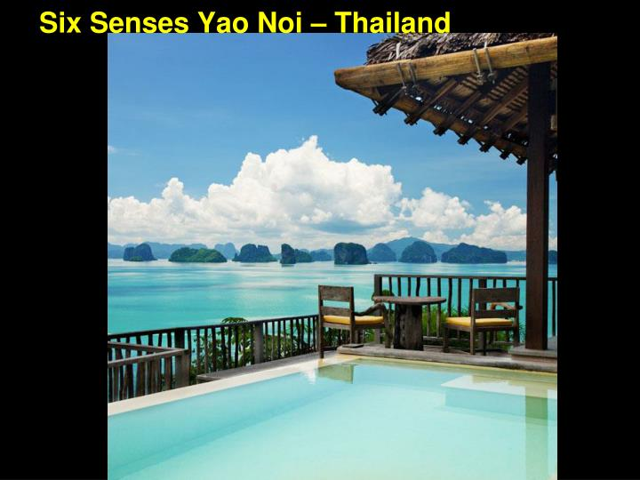 Six Senses Yao Noi – Thailand