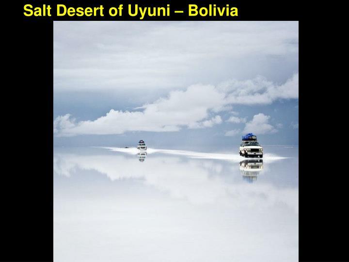 Salt Desert of Uyuni – Bolivia