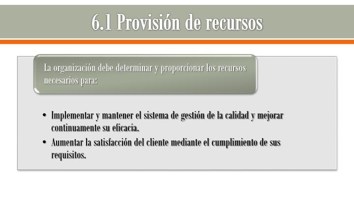 6.1 Provisión de recursos