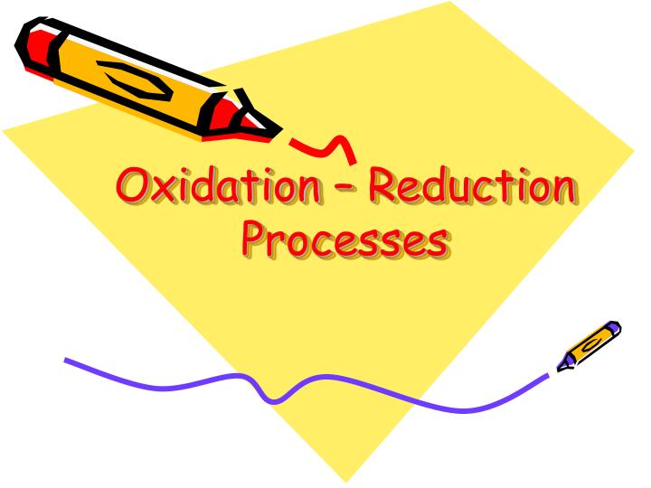 Oxidation reduction processes