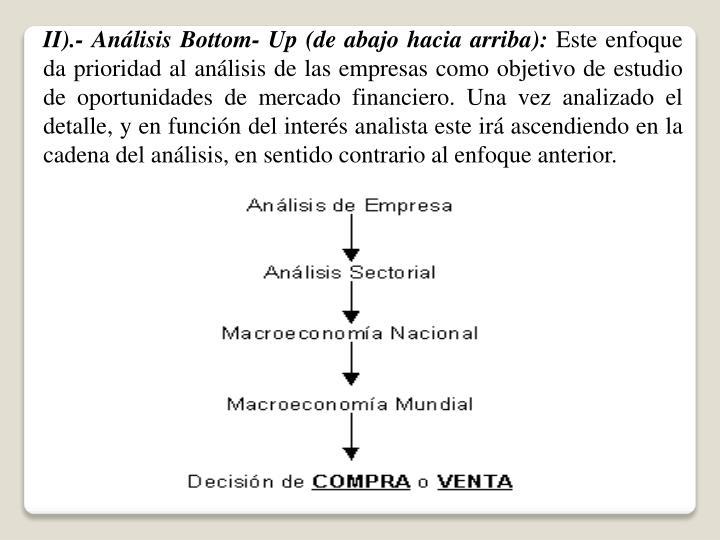 II).- Análisis Bottom- Up (de abajo hacia arriba):