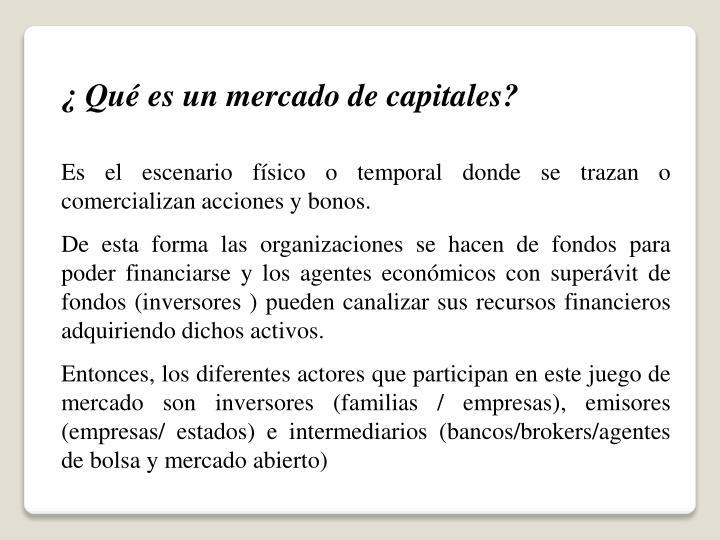 ¿ Qué es un mercado de capitales?