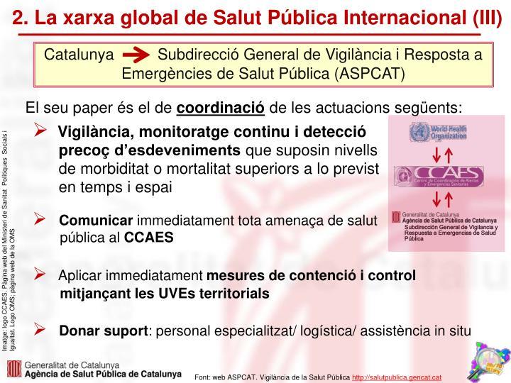 2. La xarxa global de Salut Pública Internacional (III)