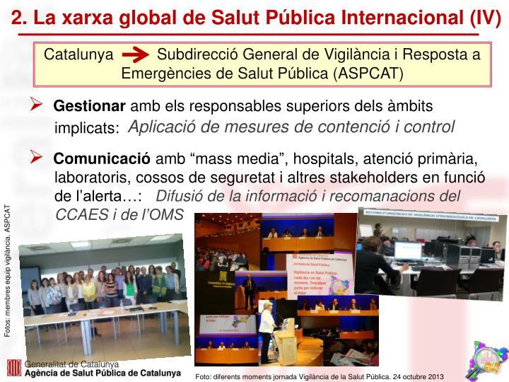 2. La xarxa global de Salut Pública Internacional (IV)