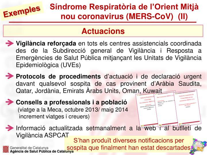 Síndrome Respiratòria de l'Orient Mitjà nou coronavirus (MERS-CoV)  (II)
