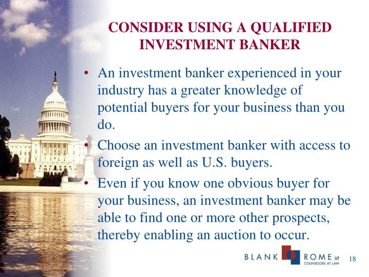 CONSIDER USING A QUALIFIED INVESTMENT BANKER