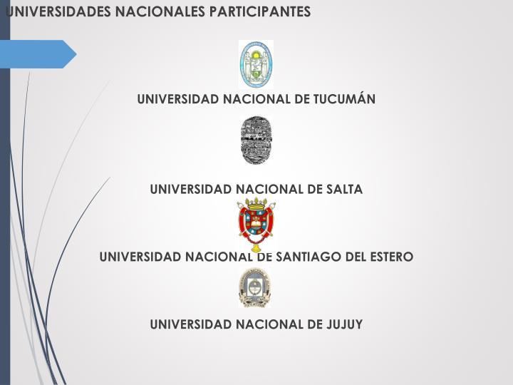 UNIVERSIDADES NACIONALES PARTICIPANTES