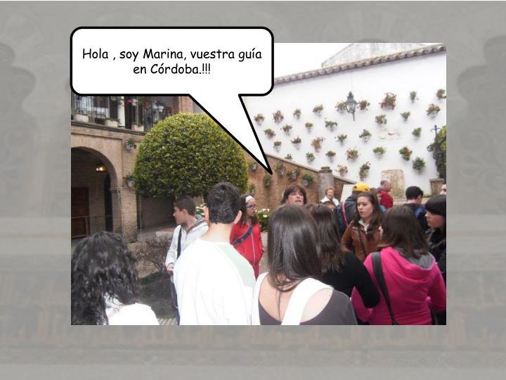 Hola , soy Marina, vuestra gua en Crdoba.!!!