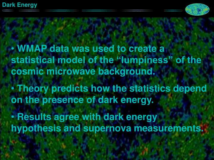 "WMAP data was used to create a statistical model of the ""lumpiness"" of the cosmic microwave background."