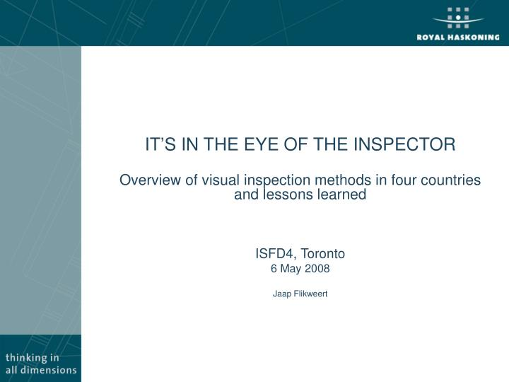 IT'S IN THE EYE OF THE INSPECTOR