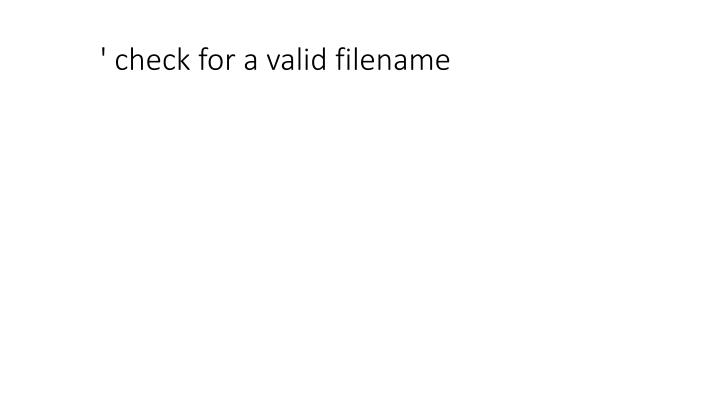 ' check for a valid filename