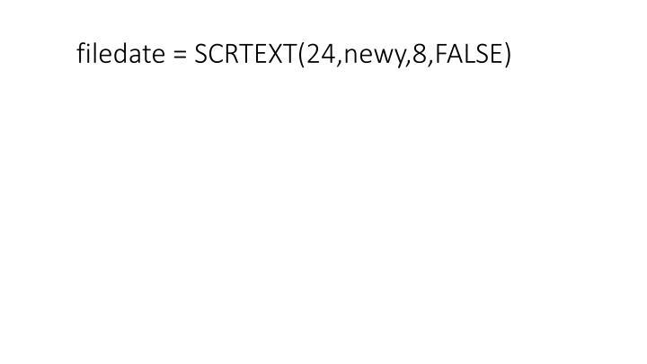 filedate = SCRTEXT(24,newy,8,FALSE)