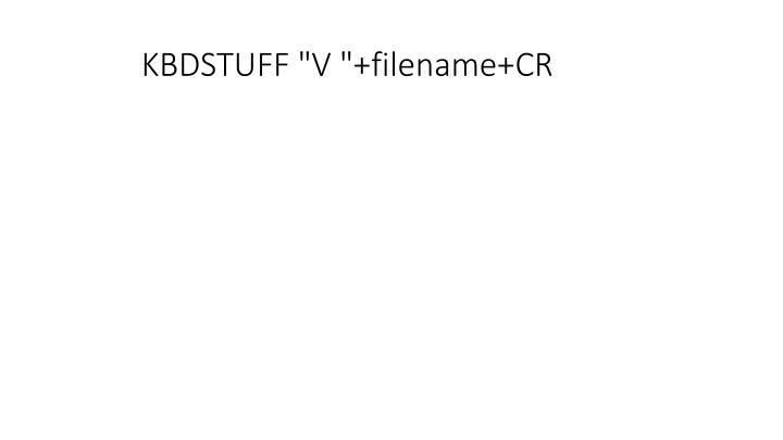 """KBDSTUFF """"V """"+filename+CR"""