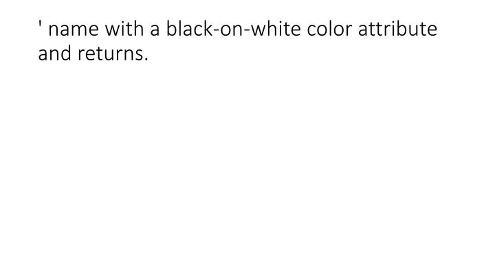 ' name with a black-on-white color attribute and returns.