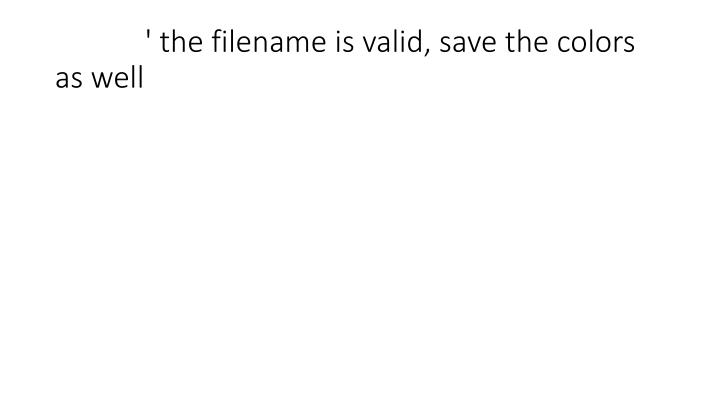 ' the filename is valid, save the colors as well
