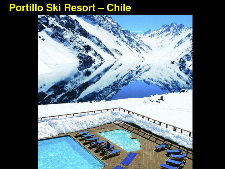 Portillo Ski Resort – Chile