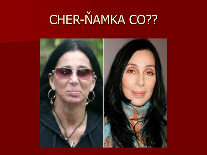 Cher amka co
