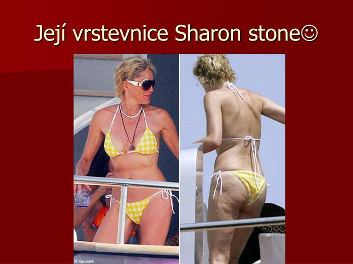 Její vrstevnice Sharon stone