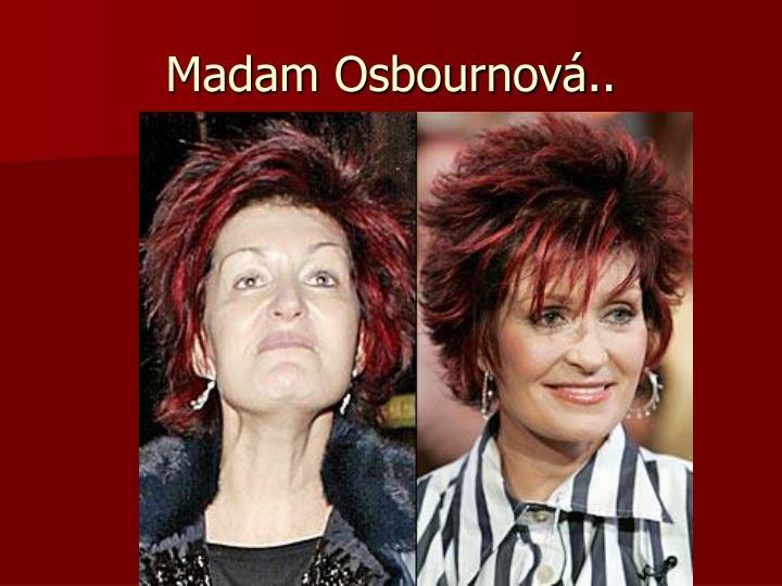 Madam Osbournová..