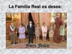 la familia real os desea