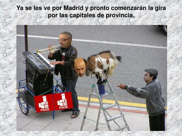 Ya se les ve por Madrid y pronto comenzarán la gira por las capitales de provincia.