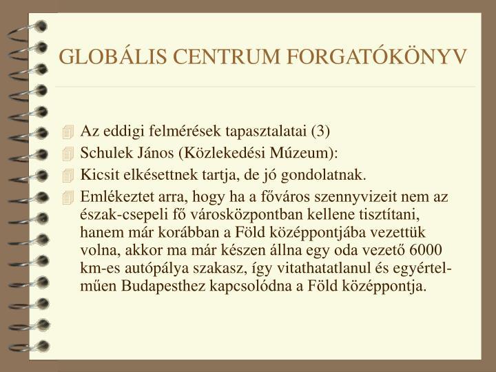 GLOBÁLIS CENTRUM FORGATÓKÖNYV