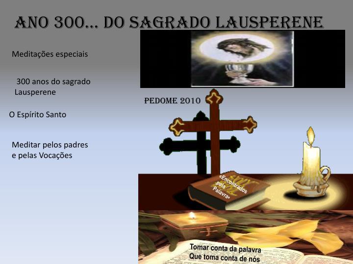 Ano 300… do Sagrado Lausperene