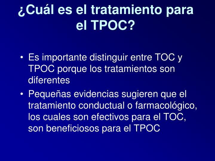 ¿Cuál es el tratamiento para el TPOC?