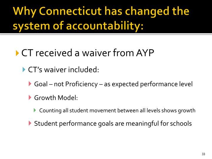 Why Connecticut has changed the system of accountability: