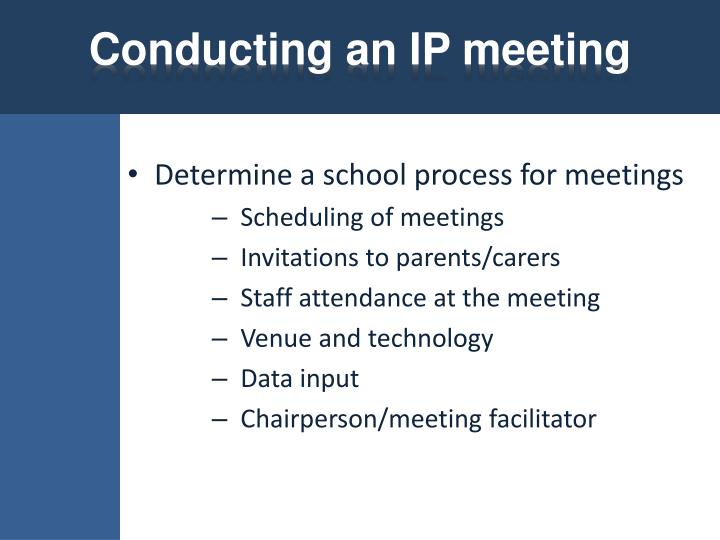 Conducting an IP meeting