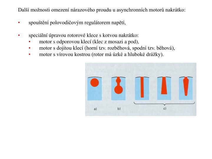 Další možnosti omezení nárazového proudu u asynchronních motorů nakrátko: