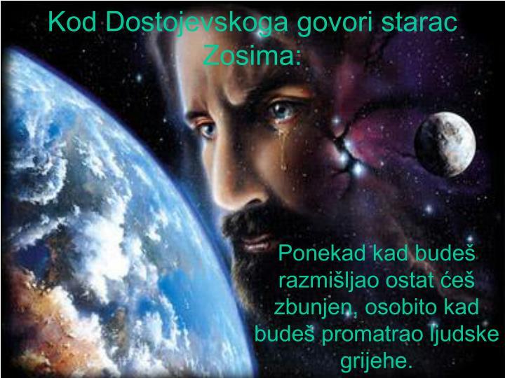 Kod Dostojevskoga govori starac Zosima: