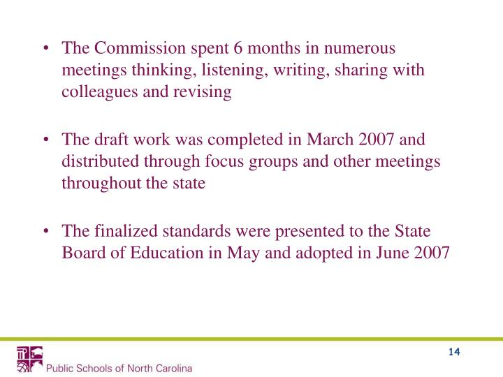 The Commission spent 6 months in numerous meetings thinking, listening, writing, sharing with colleagues and revising