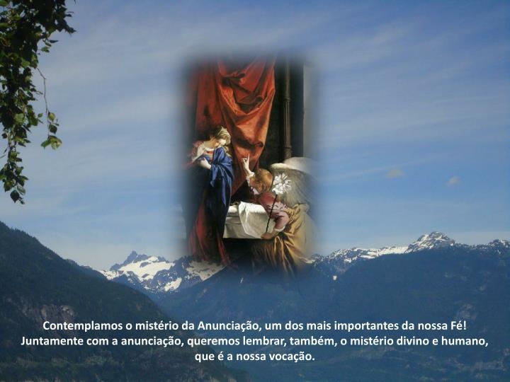 Contemplamos o mistério da Anunciação, um dos mais importantes da nossa Fé!