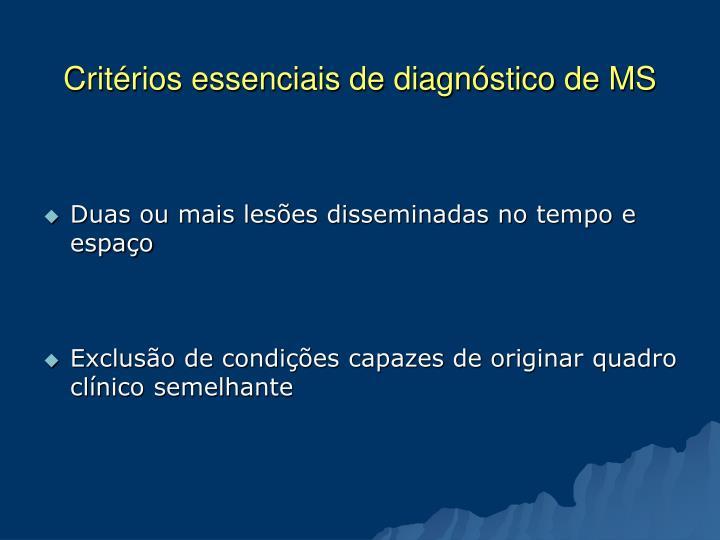 Critérios essenciais de diagnóstico de MS