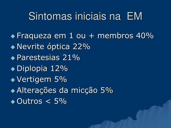 Sintomas iniciais na  EM