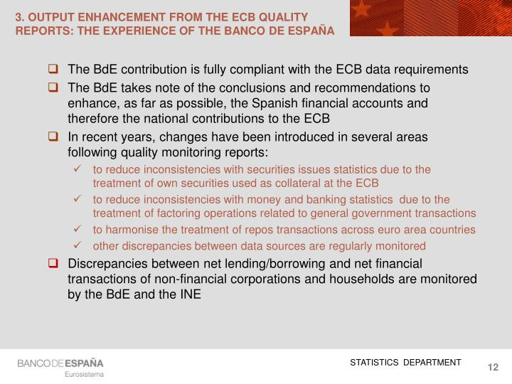 3. OUTPUT ENHANCEMENT FROM THE ECB QUALITY REPORTS: THE EXPERIENCE OF THE BANCO DE ESPAÑA