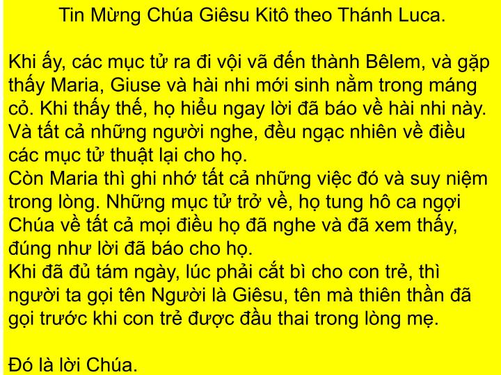 Tin Mừng Chúa Giêsu Kitô theo Thánh Luca.