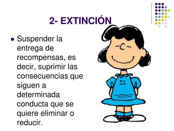 2- EXTINCIÓN