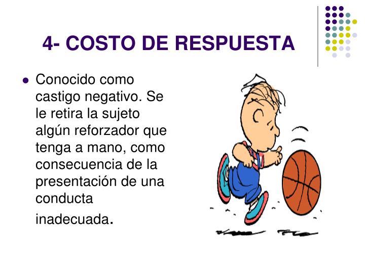4- COSTO DE RESPUESTA