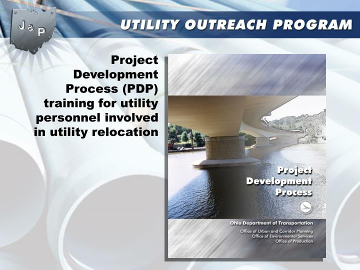 Project Development Process (PDP) training for utility personnel involved in utility relocation