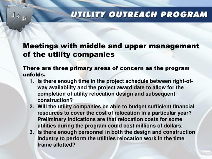 Meetings with middle and upper management of the utility companies