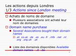 les actions depuis londres 1 3 actions since london meeting