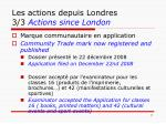 les actions depuis londres 3 3 actions since london