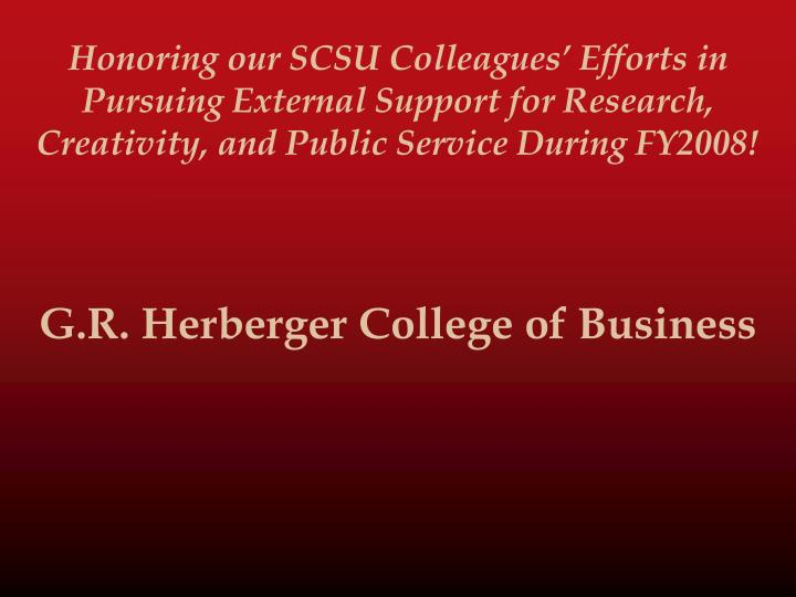 Honoring our SCSU Colleagues' Efforts in Pursuing External Support for Research, Creativity, and Public Service During FY2008!