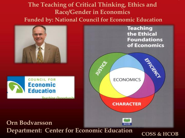 The Teaching of Critical Thinking, Ethics and Race/Gender in Economics