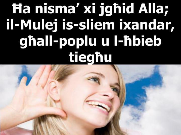 Ħa nisma' xi jgħid Alla;