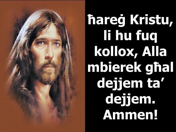 ħareġ Kristu, li hu fuq kollox, Alla mbierek għal dejjem
