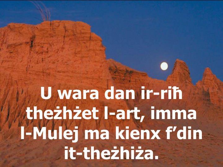 U wara dan ir-riħ theżhżet l-art, imma